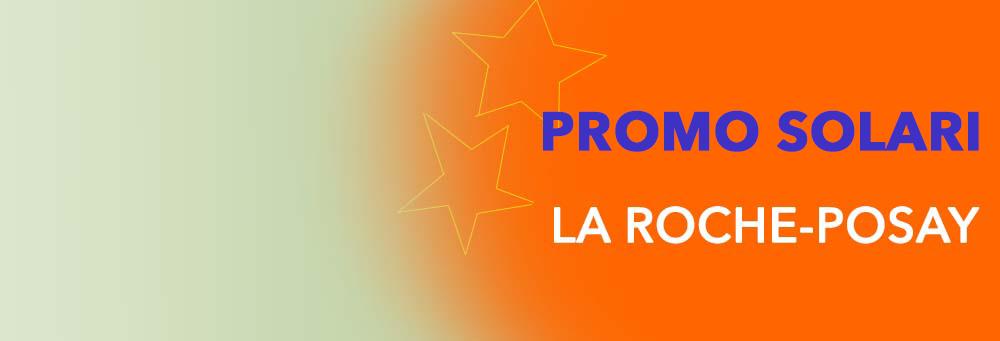 PROMO SOLARI LA ROCHE-POSAY